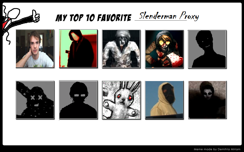 My Top 10 Favorite Slenderman Proxy By Thelichyking On