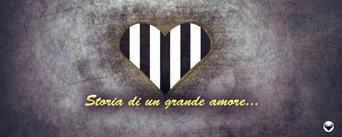 Storia Di Un Grande Amore... JUVE