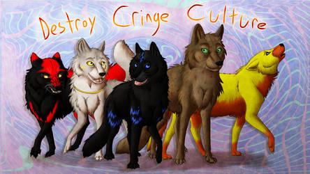 Destroy Cringe Culture