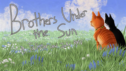 Brothers Under the Sun - A Tallstar and Jake PMV by Jayie-The-Hufflepuff