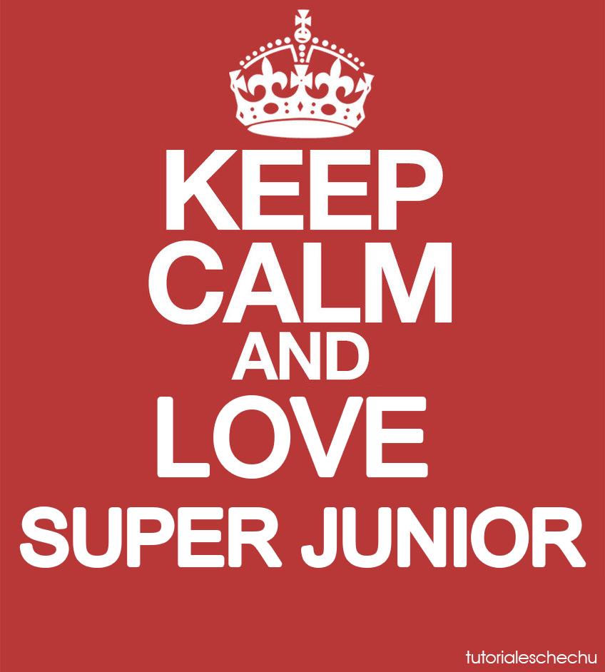 Keep Calm And Love Super Junior by TutorialesChechu