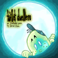 Toilet Dwellers Cover by JarrrodElvin