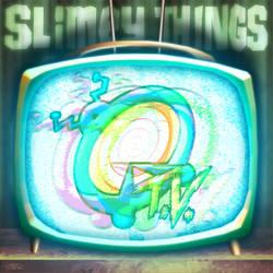 Slimey Things: QRTV by JarrrodElvin