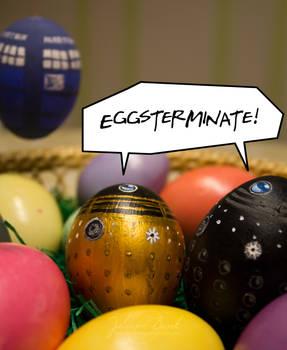 Eggsterminate!