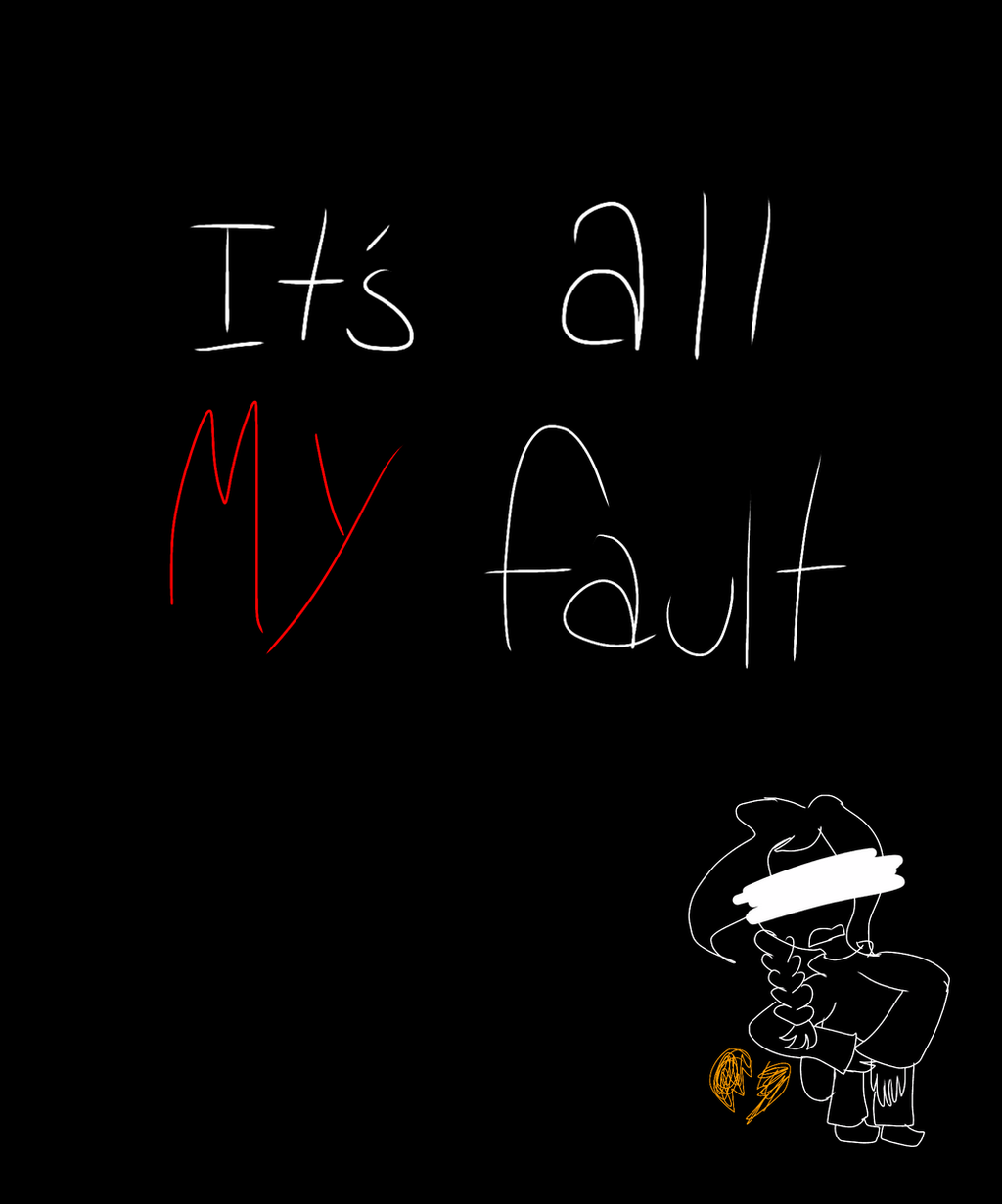 It's all MY fault (vent/edge warning) by Revelation-Azumi