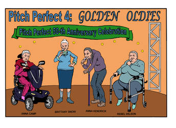Pitch Perfect 4: Golden Oldies by fan2000