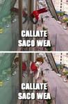 CALLATE SACO WEA - Meme