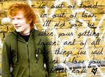 I'm out of touch...Ed Sheeran.