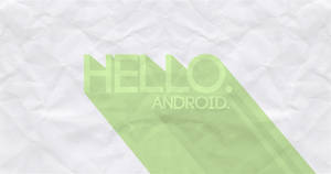 Hello Android.