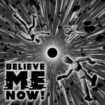 Believe Me Now! by BenedictusT