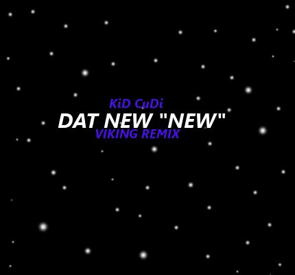 Kid Cudi Dat New New Remix