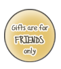 Gifts are for friends only by Deadlytwins