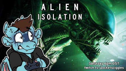 STREAMING: Alien Isolation by Sciggles