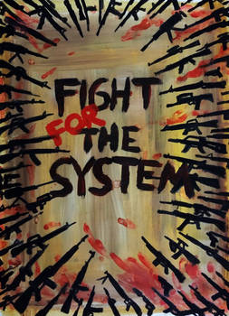 Fight FOR the System!