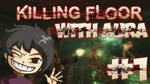 Killing Floor with AURA!
