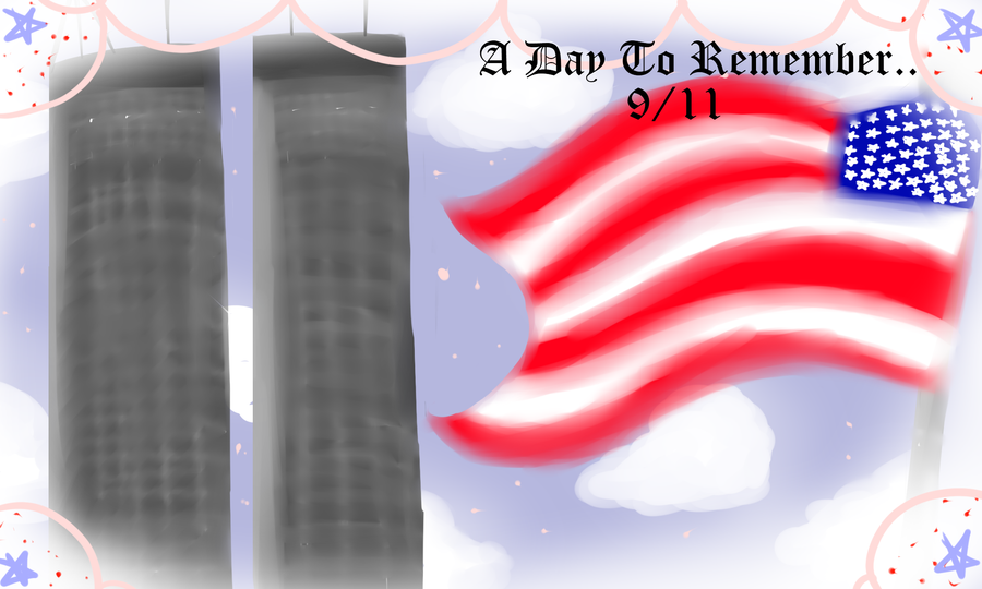 The Day We Will AlwaysRemember by Lolalilacs