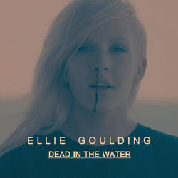 Ellie Goulding - Dead In The Water - Cover Art by migueljohn
