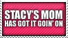 STACY'S MOM STAMP by neanimorph