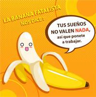 Mi Banana Fatalista by multielementmage