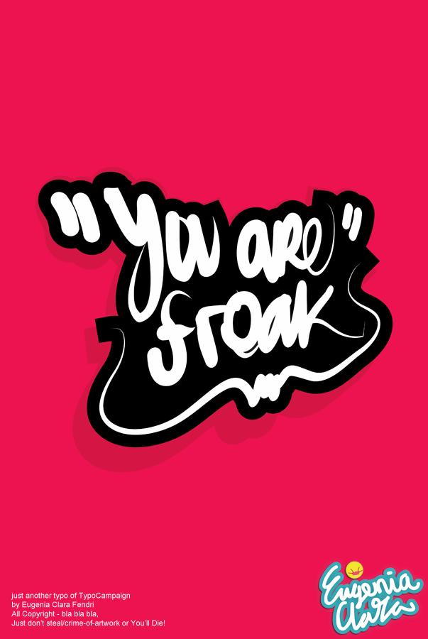 You Are Freak. by eugeniaclara