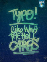 Typo Like Who The Hell Cares by eugeniaclara