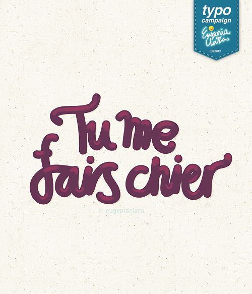 Tu me fais chier by eugeniaclara