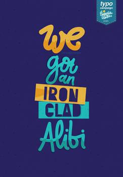 We Got an Ironclad Alibi