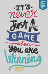 Never Just A Game