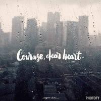 Courage, Dear Heart. by eugeniaclara