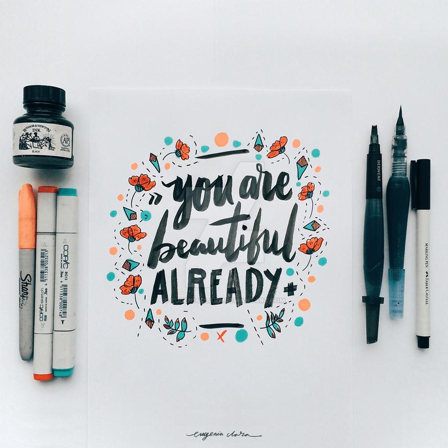 You Are Beautiful Already by eugeniaclara