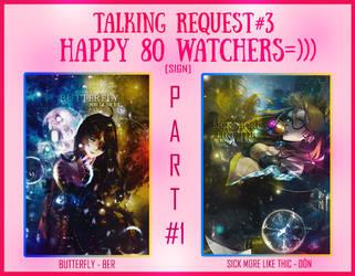 TALKING REQUEST#3-HAPPY 80 WATCHERS [PART#1][SIGN] by MokiMikoku