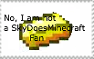 Im Not A SkyDoesMinecraft Fan by The-Glass-Flamenco