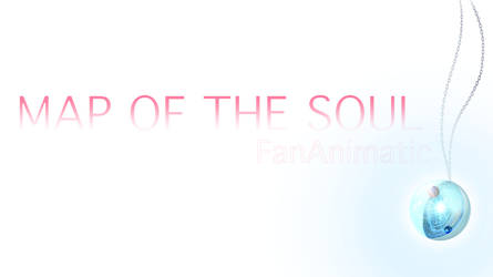 Map of the Soul FanAnimatic