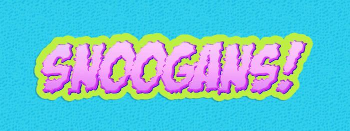 Snoogans!