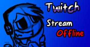 Twitch Livestream [OFFLINE]