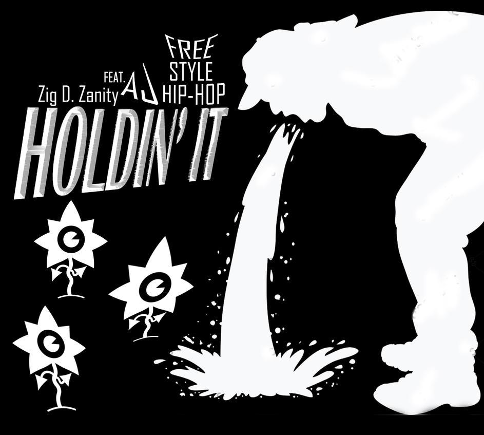 Holdin It Hip-Hop Freestyle by ZigDZanity