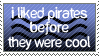 I Liked Pirates...