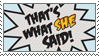 That's What She Said - stamp by SarahFoster