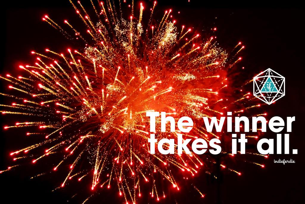 The winner takes it all by indieferdie