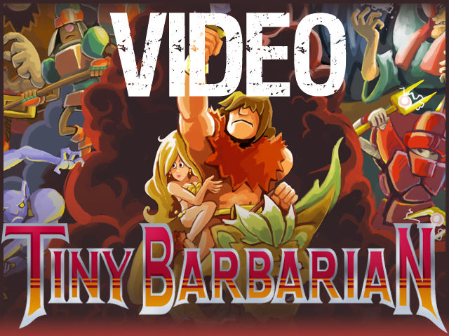 Tiny Barbarian Video Clip (also Kickstarter!)