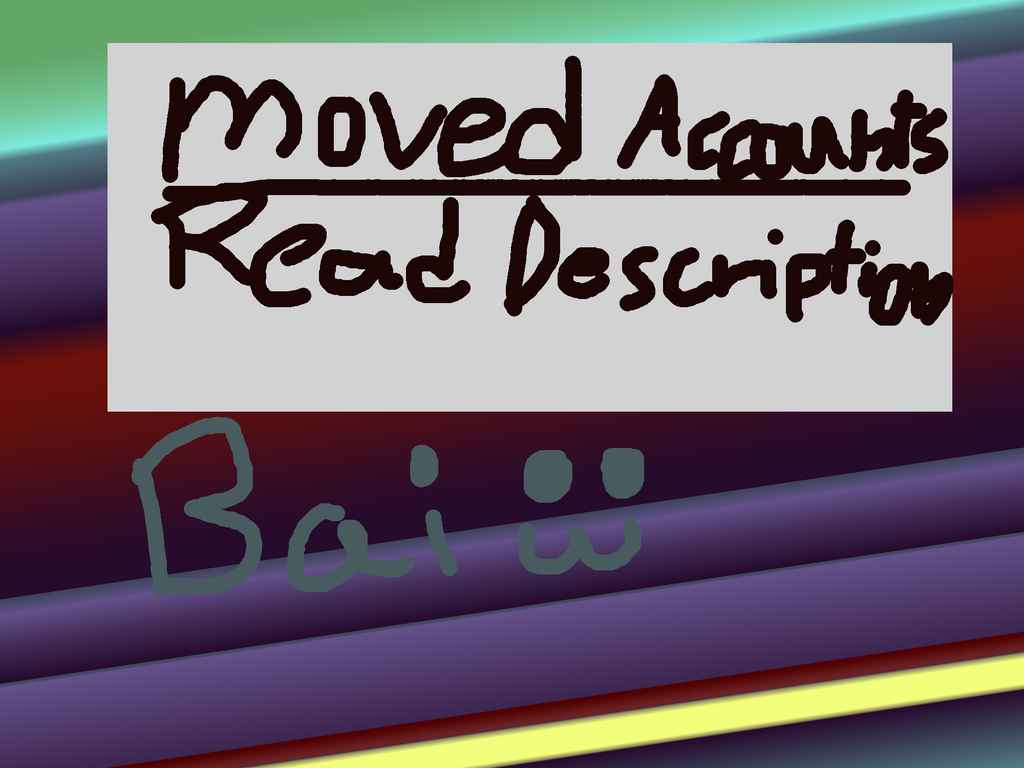 Moved Accounts! (READ DESCRIPTION) by sarah111101