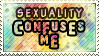 Sexuality Confuses Me by Striped-Tie