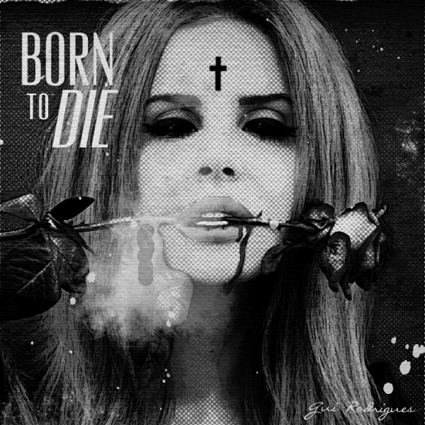 Lana Del Rey - Born to Die by electroxxtatic on DeviantArt