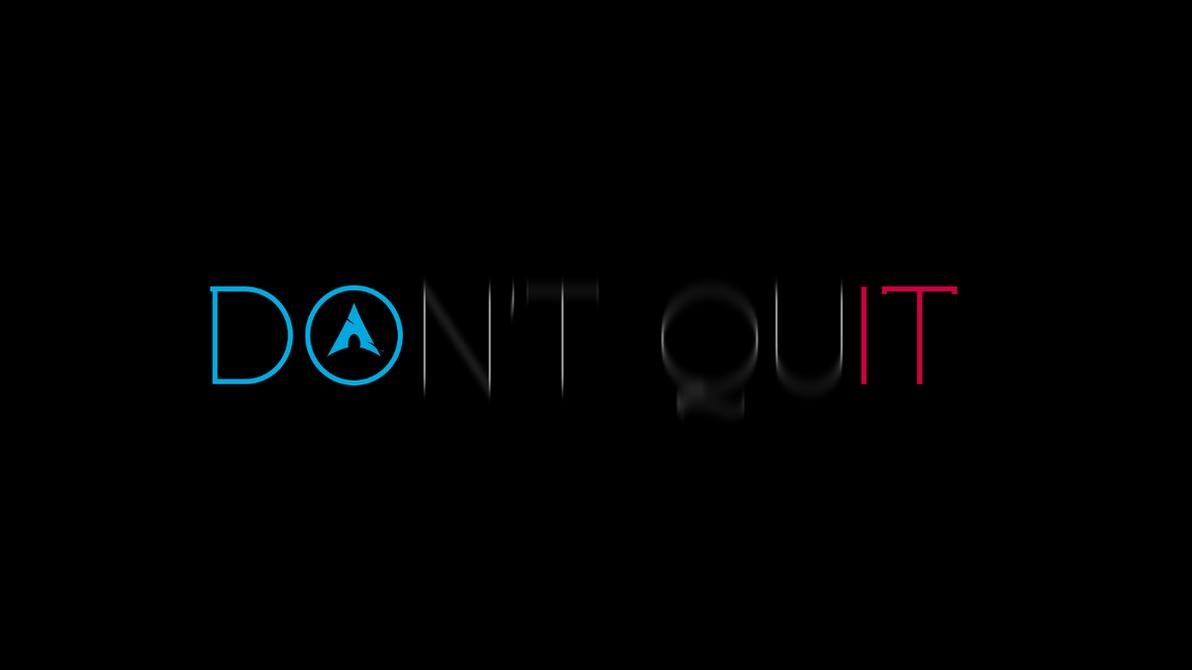 don't quit (do it)daviddavioblue on deviantart