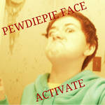 PewDiePie Face Activate