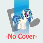No Cover - Vinyl Scratch/Pon3