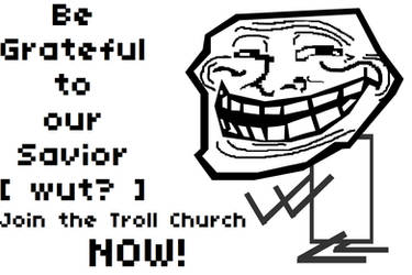 Join the Troll Church by PeppyStevy