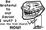 Join the Troll Church