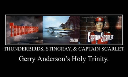 Gerry Anderson's Holy Trinity by TheLostEngine