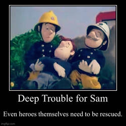 Deep Trouble for Sam Motivational Poster